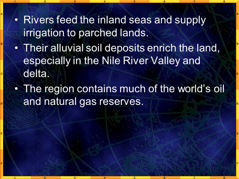 Rivers feed the inland seas and supply irrigation to parched lands.