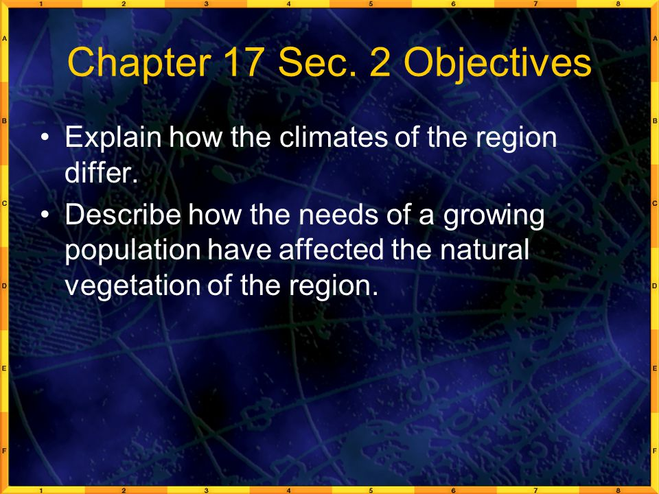 Chapter 17 Sec.2 Objectives Explain how the climates of the region differ.