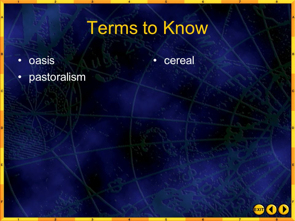 Terms to Know oasis pastoralism cereal