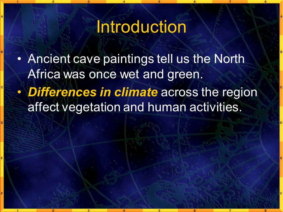 Introduction Ancient cave paintings tell us the North Africa was once wet and green.