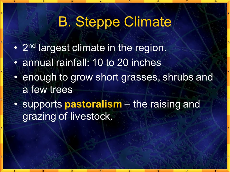 B.Steppe Climate 2 nd largest climate in the region.