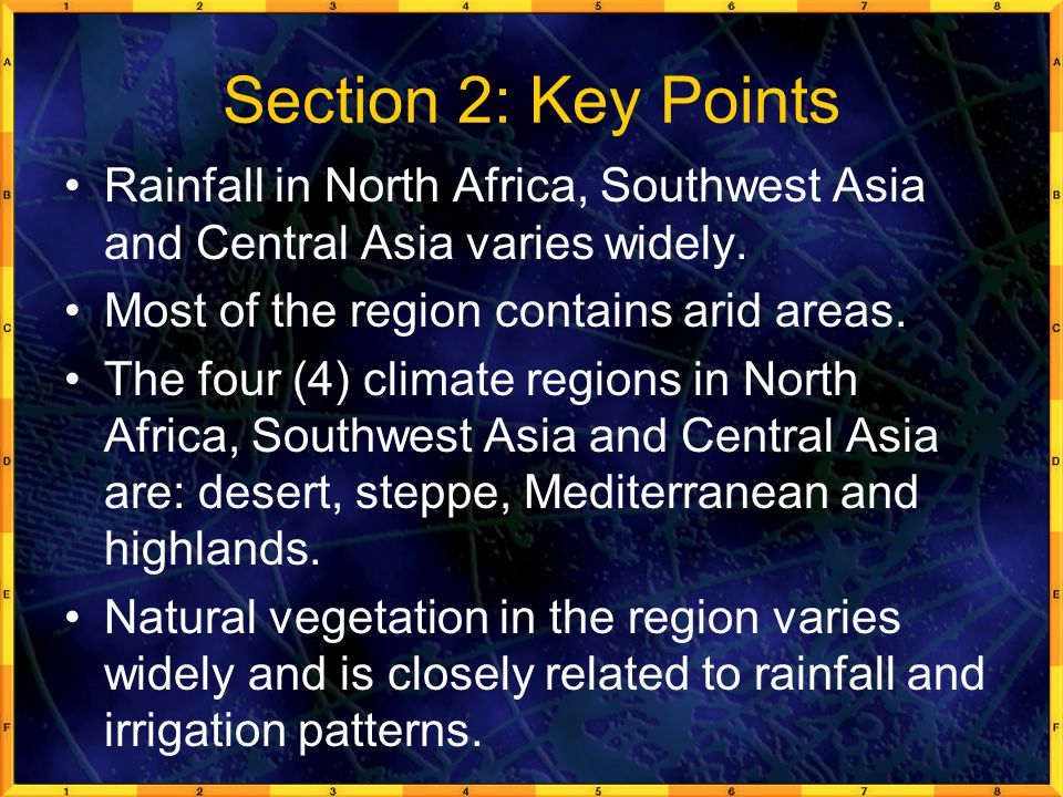 Section 2: Key Points Rainfall in North Africa, Southwest Asia and Central Asia varies widely.