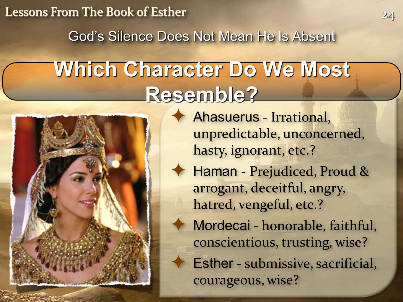 2424 Lessons From The Book of Esther ✦ Ahasuerus - Irrational, unpredictable, unconcerned, hasty, ignorant, etc..