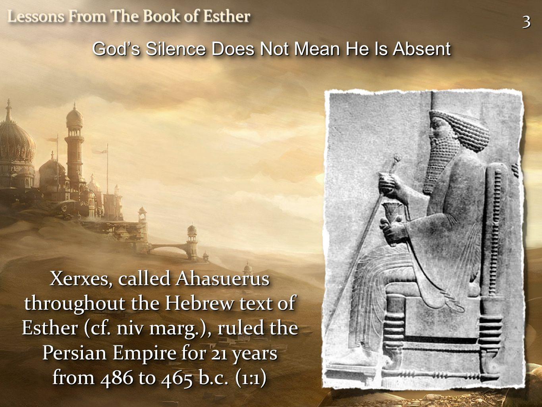 33 Xerxes, called Ahasuerus throughout the Hebrew text of Esther (cf.