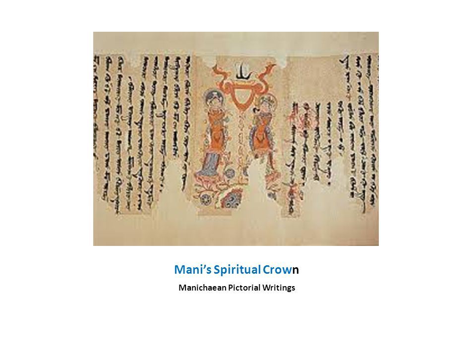 Mani's Spiritual Crown Manichaean Pictorial Writings