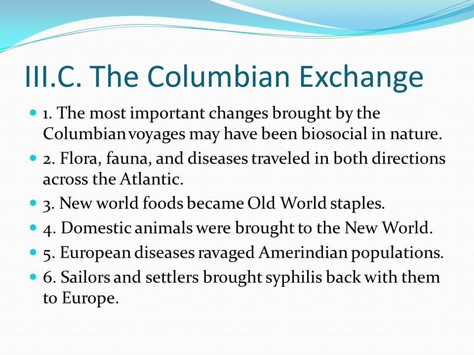 III.C. The Columbian Exchange 1.