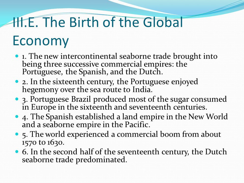 III.E. The Birth of the Global Economy 1.