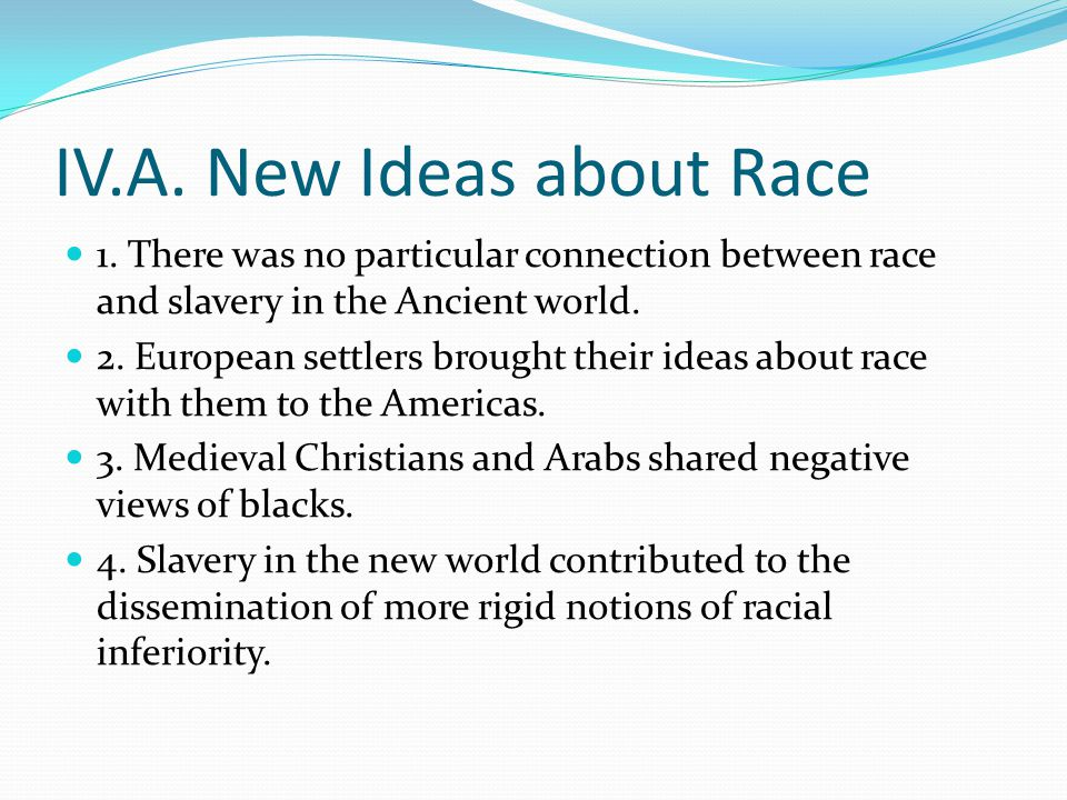 IV.A. New Ideas about Race 1.