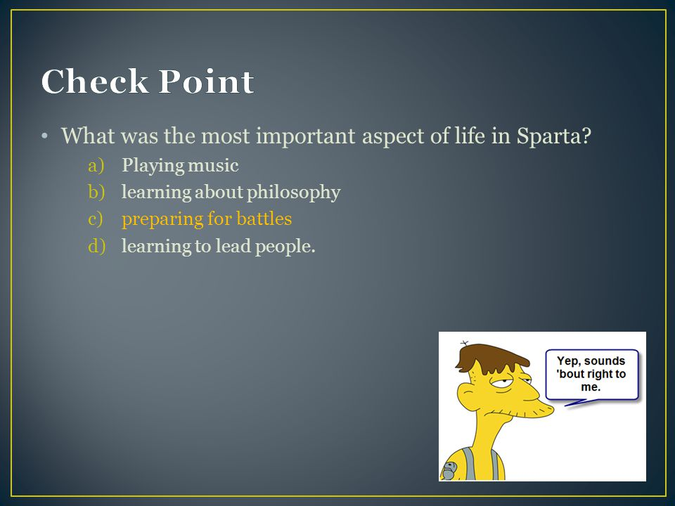 What was the most important aspect of life in Sparta.