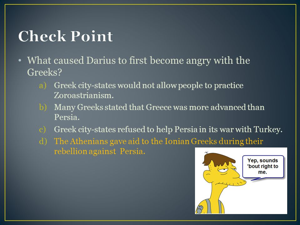 What caused Darius to first become angry with the Greeks.