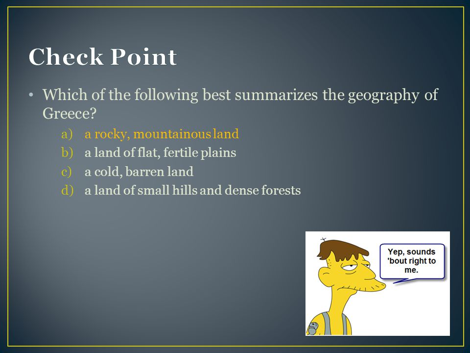 Which of the following best summarizes the geography of Greece.