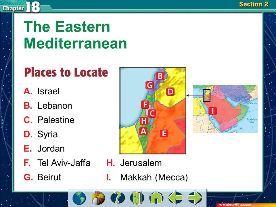 Section 2-GTR A.Israel The Eastern Mediterranean B.Lebanon C.Palestine D.Syria E.Jordan F.Tel Aviv-Jaffa G.Beirut H.Jerusalem I.Makkah (Mecca)