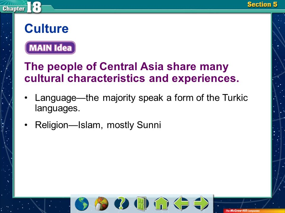 Section 5 The people of Central Asia share many cultural characteristics and experiences.