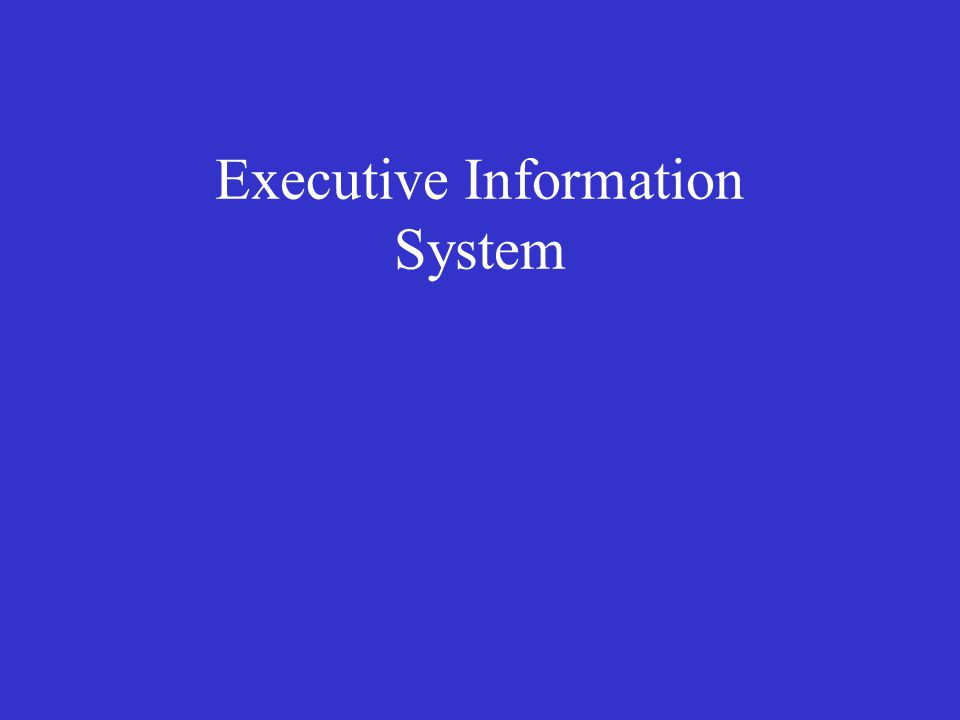 Definition: Executive Information System (EIS) is a structured, automated tracking system that operates continuously to keep management abreast of what is happening in all important areas.