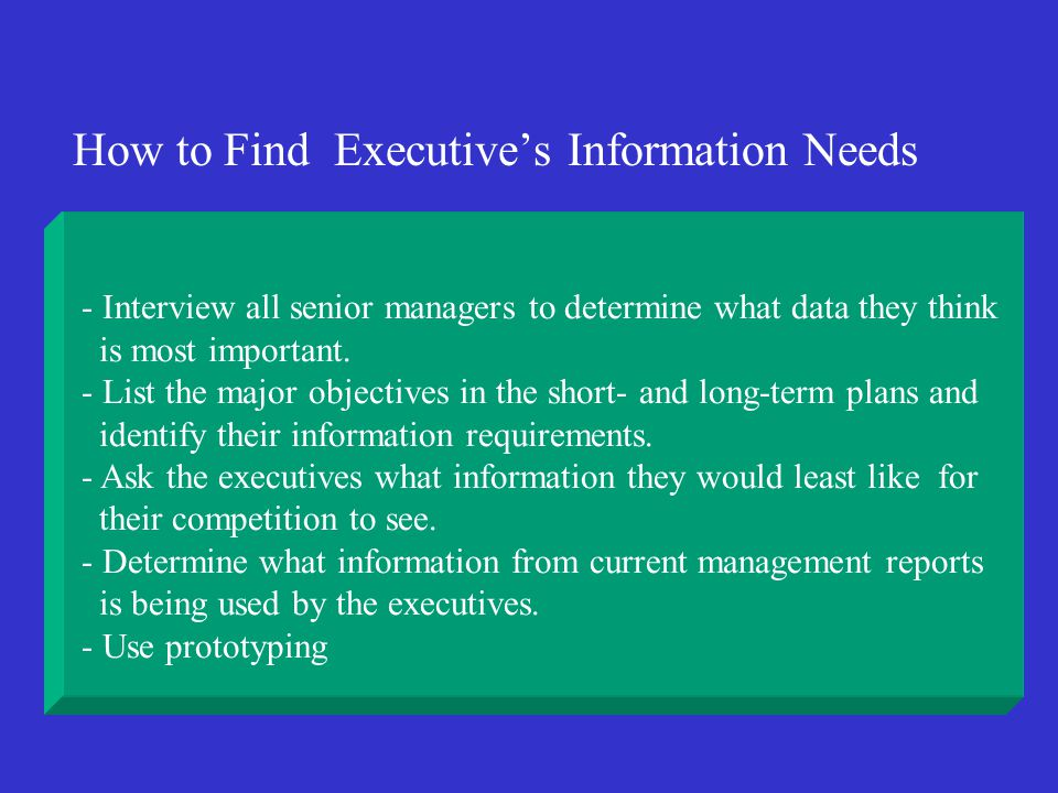 EIS Improvements in Executive Job Performance Ability - Enhanced communications - Greater ability to identify historic trends - Improved executive effectiveness - Improved executive efficiency - Fewer meetings and less time spent in meetings - Enhanced executive planning, organizing, and control - More focused executive attention - Greater support for executive decision making - Increased span of control