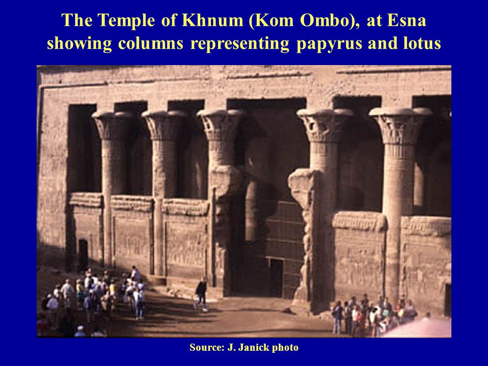 Source: J. Janick photo The Temple of Khnum (Kom Ombo), at Esna showing columns representing papyrus and lotus