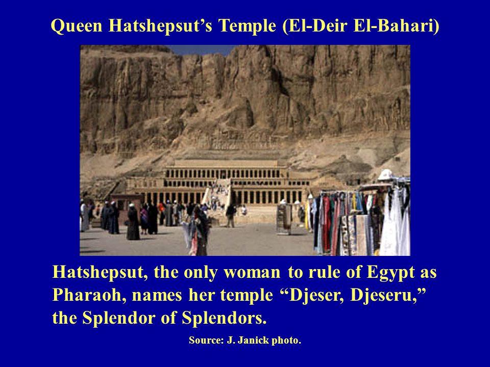 Hatshepsut, the only woman to rule of Egypt as Pharaoh, names her temple Djeser, Djeseru, the Splendor of Splendors.