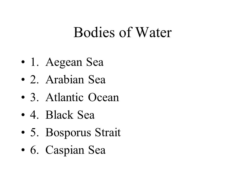 Bodies of Water 7.Dardanelles 8. Dead Sea 9. Gulf of Aden 10.