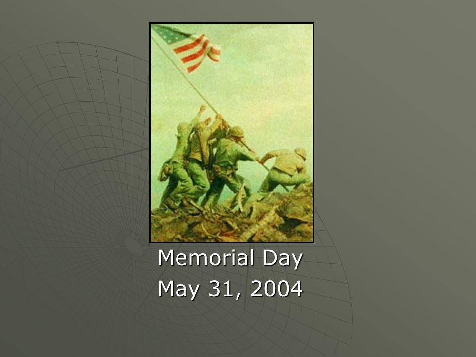 Memorial Day May 31, 2004