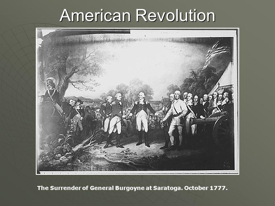 American Revolution The Surrender of General Burgoyne at Saratoga. October 1777.