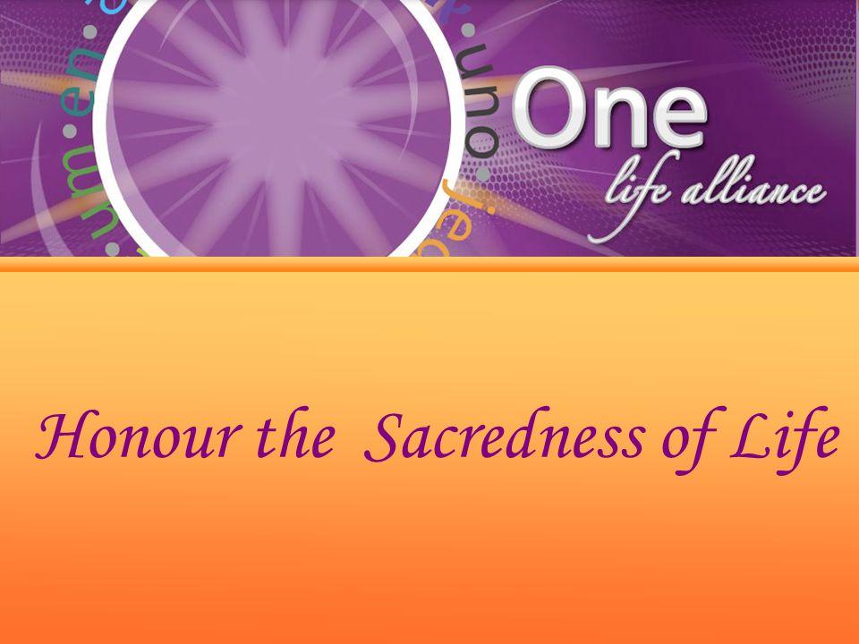 Honour the Sacredness of Life