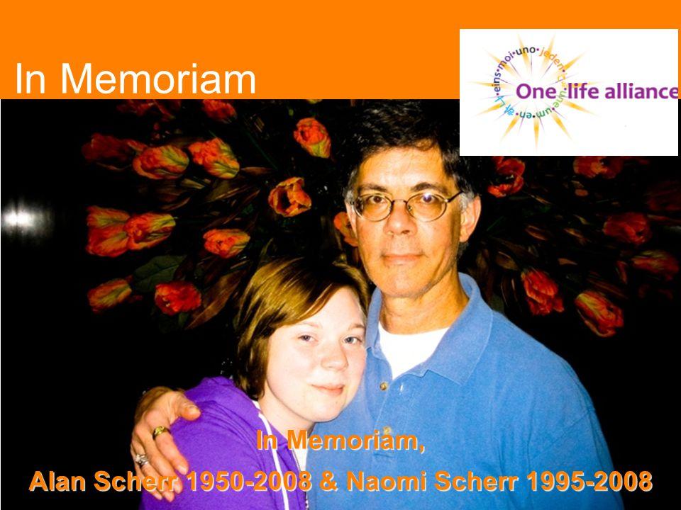 In Memoriam In Memoriam, Alan Scherr 1950-2008 & Naomi Scherr 1995-2008 In Memoriam, Alan Scherr 1950-2008 & Naomi Scherr 1995-2008