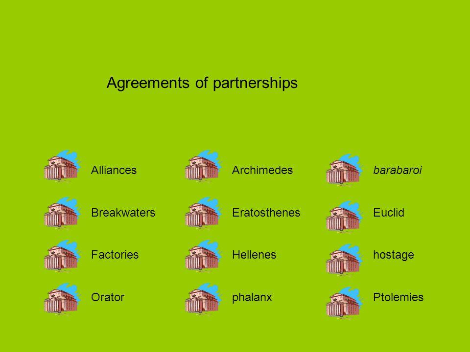 AlliancesArchimedesbarabaroi BreakwatersEratosthenesEuclid FactoriesHelleneshostage OratorphalanxPtolemies Agreements of partnerships