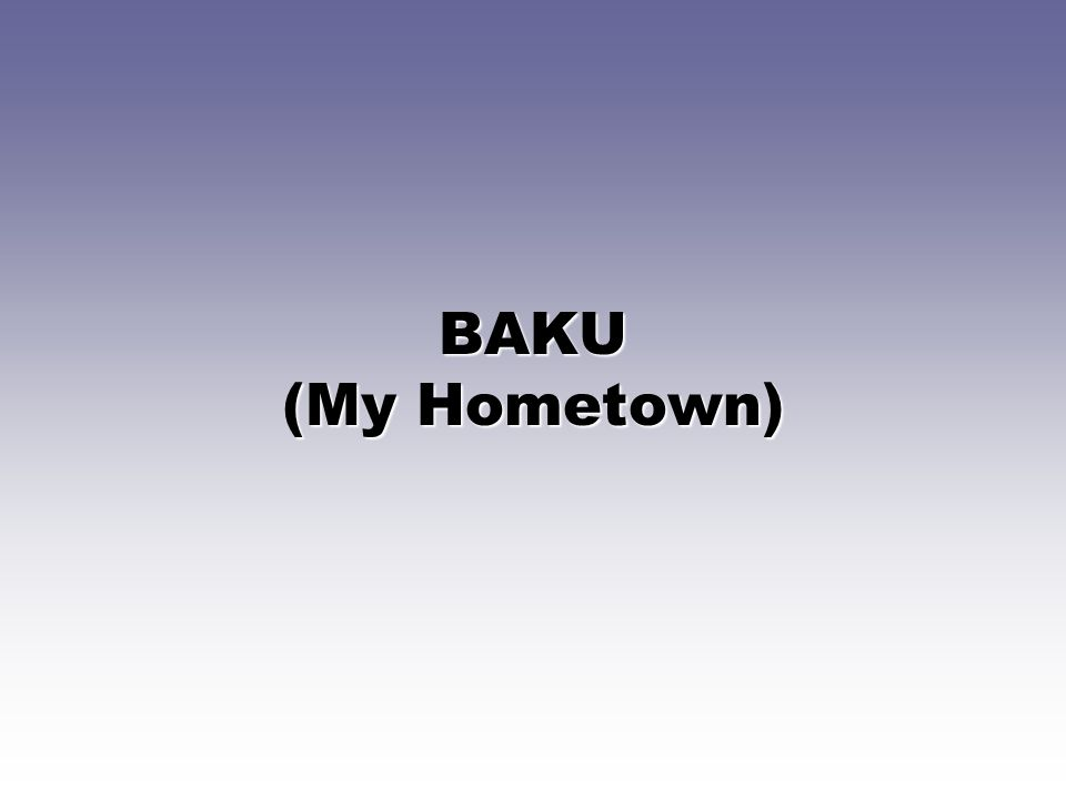 BAKU (My Hometown)