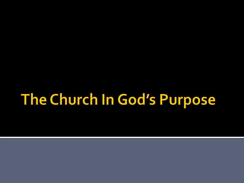  Let us consider the church in God's eternal purpose (Eph.