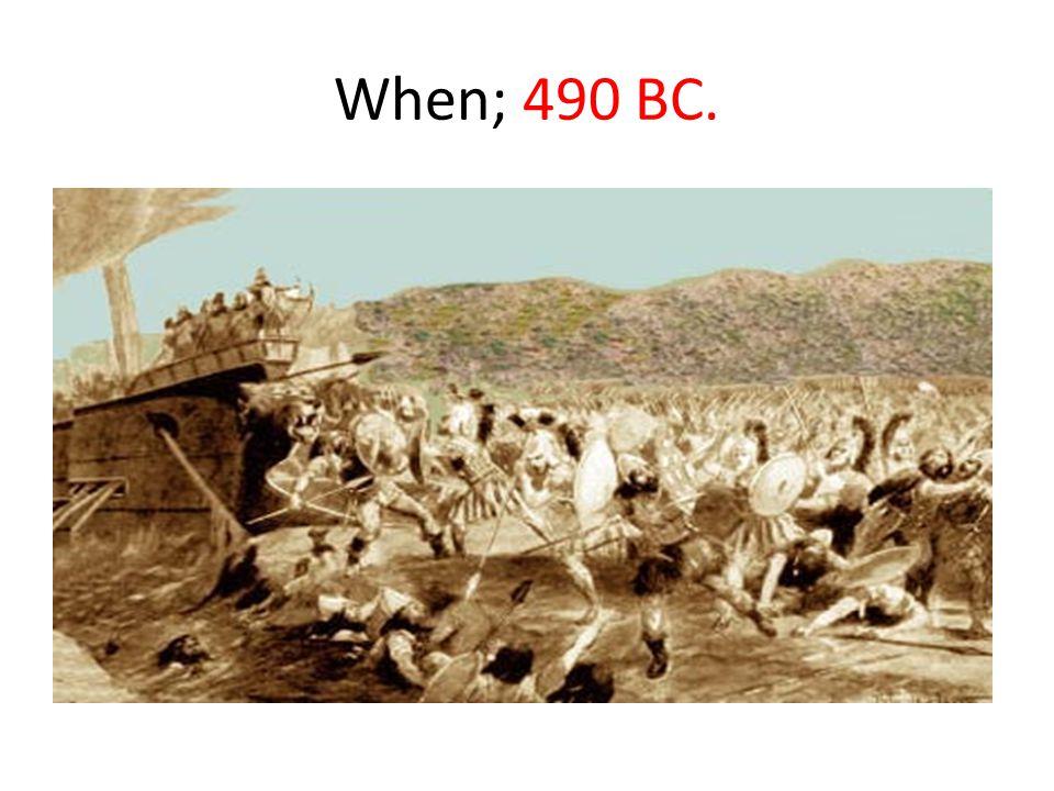 When; 490 BC.