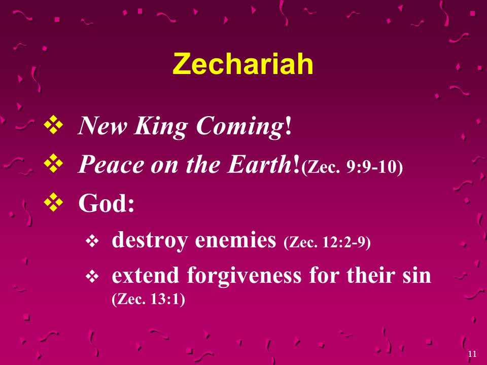 10  The future for which they longed would indeed come (3:1)  Elijah the prophet would arise to preach (4:5-6) Malachi