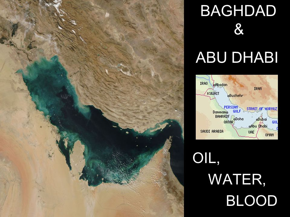 BAGHDAD & ABU DHABI OIL, WATER, BLOOD