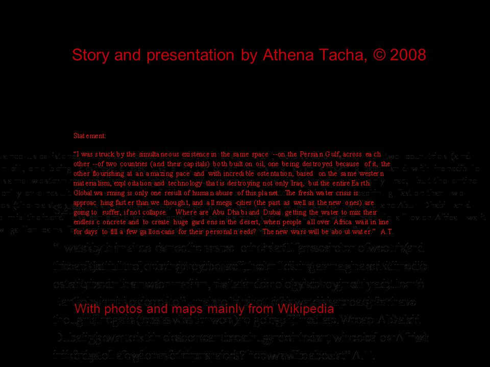 Story and presentation by Athena Tacha, © 2008 With photos and maps mainly from Wikipedia