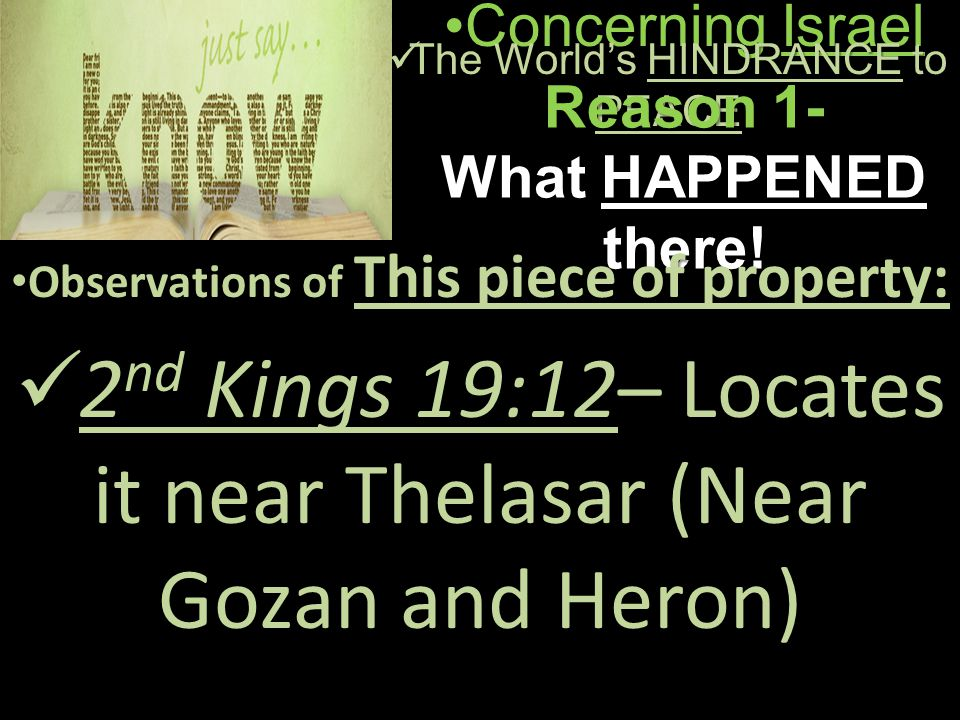 Concerning IsraelConcerning Israel The World's HINDRANCE to PEACE The World's HINDRANCE to PEACE Reason 1- What HAPPENED there.