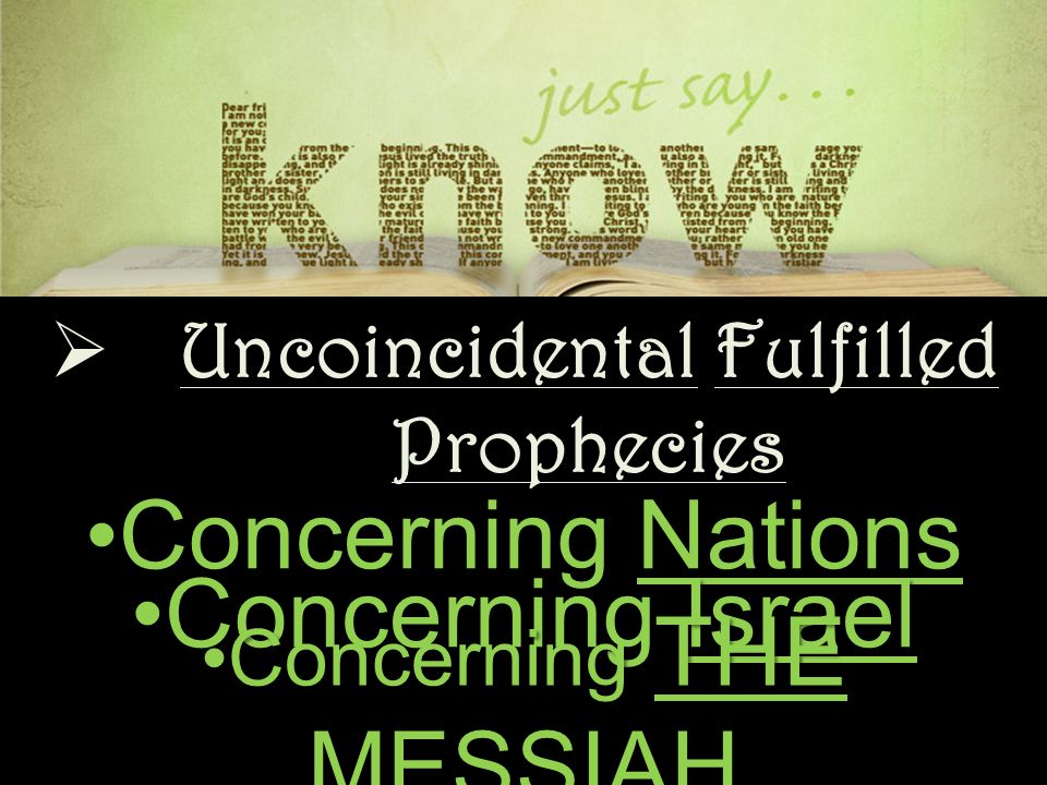 Concerning NationsConcerning Nations  Uncoincidental Fulfilled Prophecies Concerning IsraelConcerning Israel Concerning THE MESSIAHConcerning THE MESSIAH