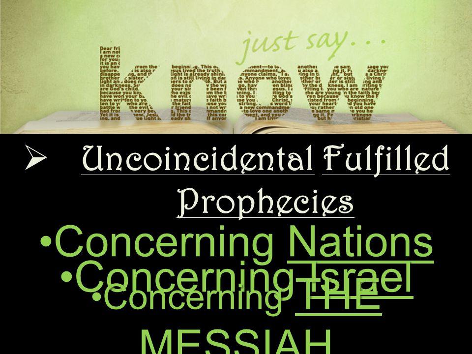  Uncoincidental Fulfilled Prophecies Concerning IsraelConcerning Israel THE TIME PIECE THE TIME PIECE THE HINDRANCE PEACE THE HINDRANCE PEACE