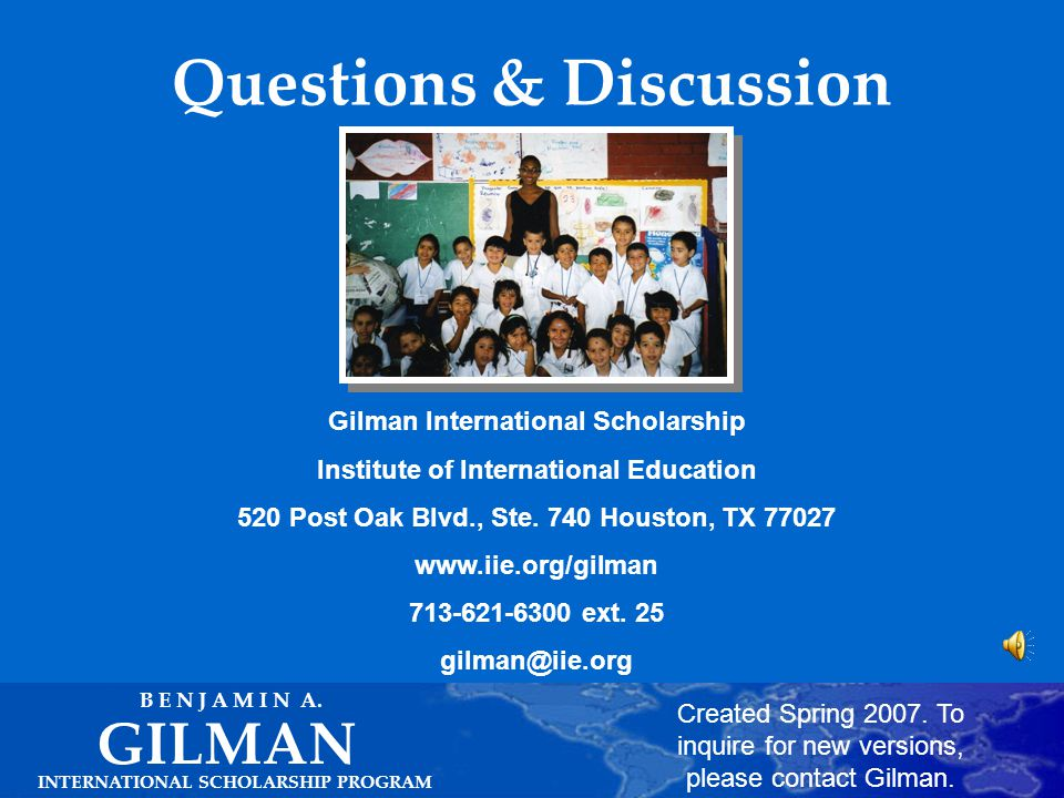 Deadlines INTERNATIONAL SCHOLARSHIP PROGRAM GILMAN B E N J A M I N A. Early April for Fall and Academic Year Study Abroad Programs Early October for S
