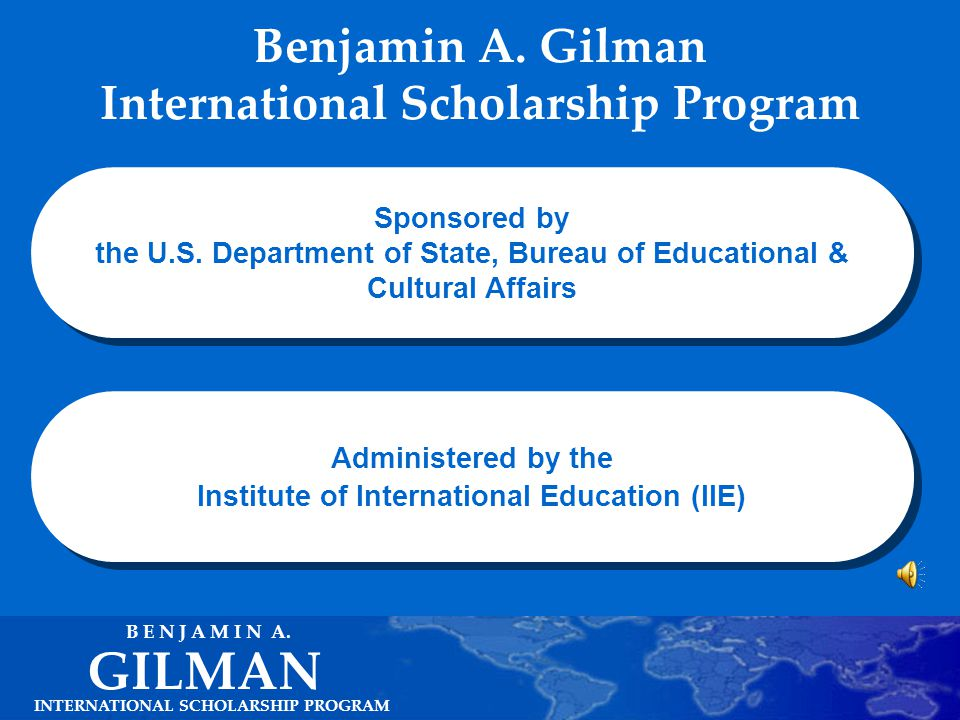 INTERNATIONAL SCHOLARSHIP PROGRAM GILMAN B E N J A M I N A.