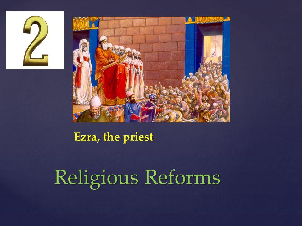 Ezra, the priest Religious Reforms