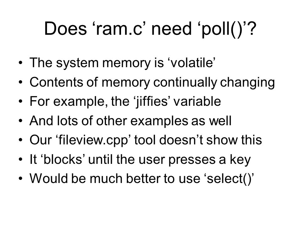 Does 'ram.c' need 'poll()'.