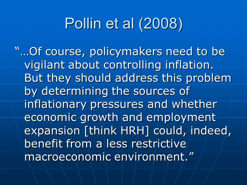 "Pollin et al (2008) ""…Of course, policymakers need to be vigilant about controlling inflation. But they should address this problem by determining the"