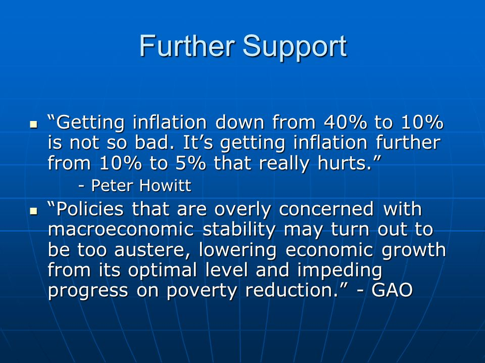 Further Support Getting inflation down from 40% to 10% is not so bad.
