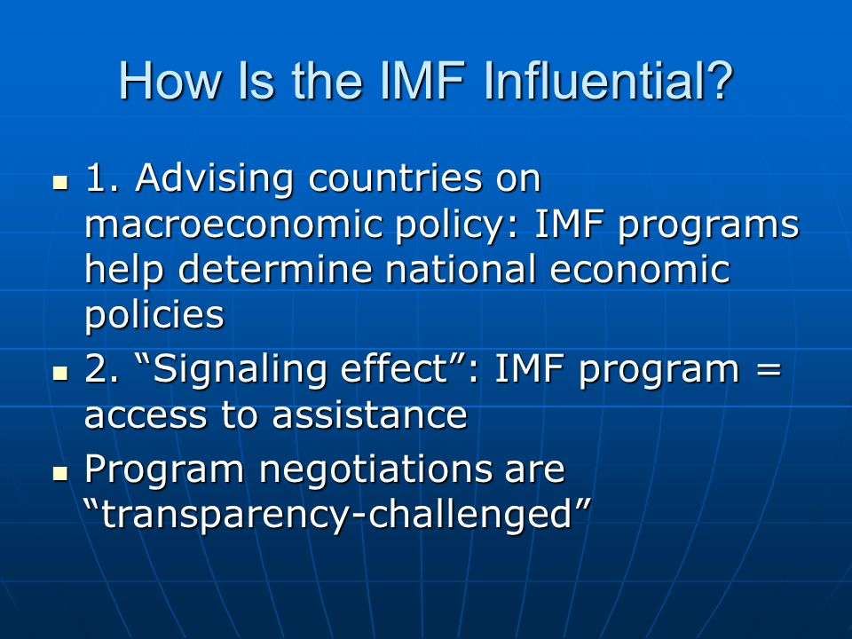 How Is the IMF Influential. 1.
