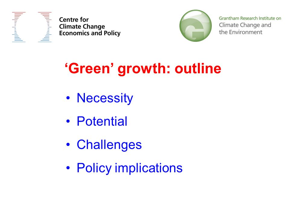 'Green' growth: outline Necessity Potential Challenges Policy implications