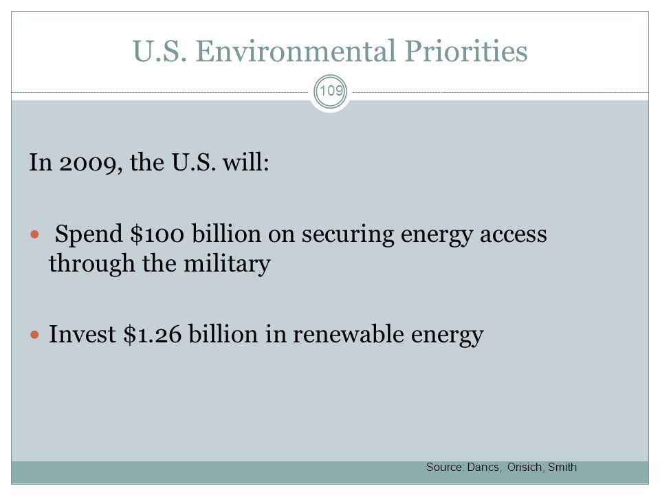 U.S. Environmental Priorities In 2009, the U.S.