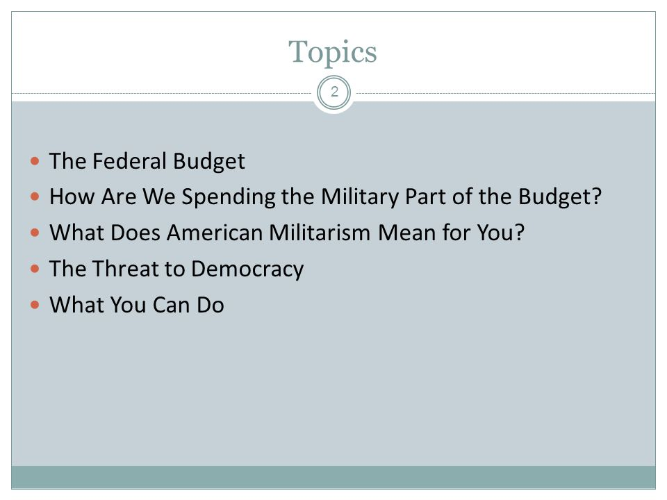 Topics The Federal Budget How Are We Spending the Military Part of the Budget.