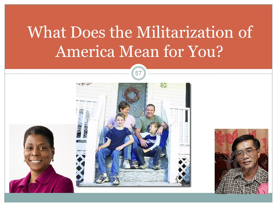 What Does the Militarization of America Mean for You? 57