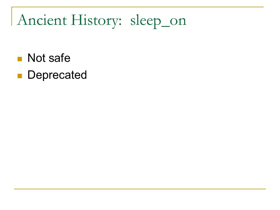 Ancient History: sleep_on Not safe Deprecated