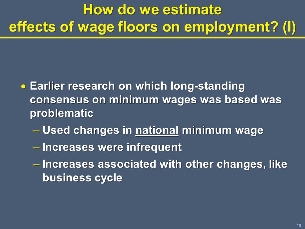 10 How do we estimate effects of wage floors on employment.