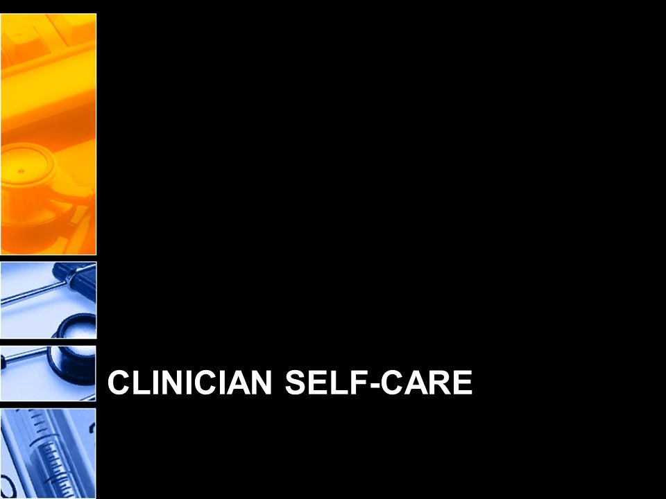 CLINICIAN SELF-CARE
